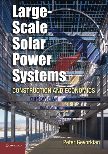 9781107697171: Large-Scale Solar Power Systems: Construction and Economics (Sustainability Science and Engineering)