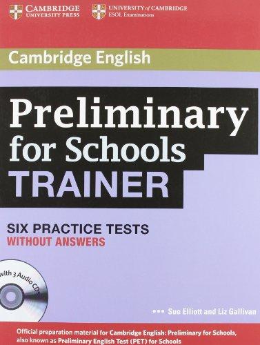 9781107697249: Preliminary for school trainer. Practice test without answers. Con CD Audio. Con espansione online. Per gli Ist. Tecnici e professionali