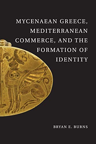 9781107697416: Mycenaean Greece, Mediterranean Commerce, and the Formation of Identity