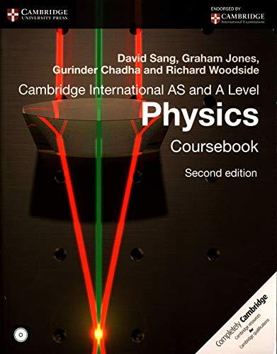 Cambridge International AS and A Level Physics: Coursebook (Second Edition): David Sang,Graham ...