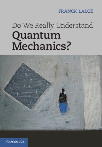 9781107697935: Do We Really Understand Quantum Mechanics?