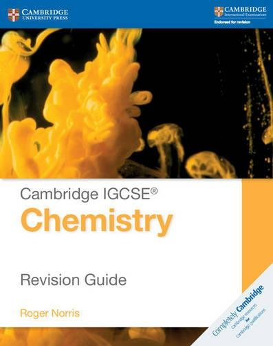 Cambridge IGCSE® Chemistry Revision Guide (Cambridge International Examinations): Roger Norris