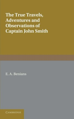 Captain John Smith: Travels, History of Virginia: Books I-III: The True Travels, Adventures and ...