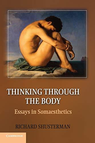 9781107698505: Thinking through the Body: Essays in Somaesthetics