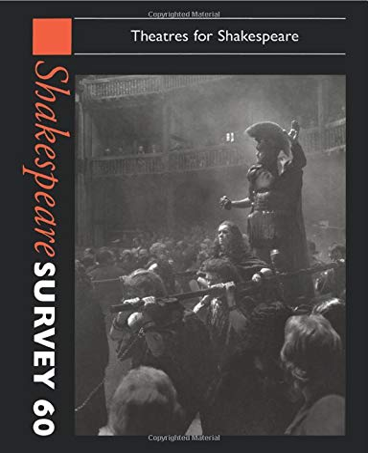 9781107698529: Shakespeare Survey: Volume 60, Theatres for Shakespeare