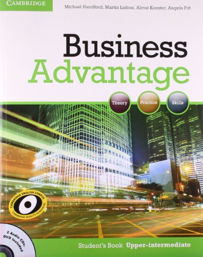 Business Advantage: Theory, Practice and Skills (Student`s Book Upper-Intermediate): Almut Koester,...