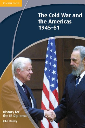 9781107698901: History for the IB Diploma: The Cold War and the Americas 1945?1981