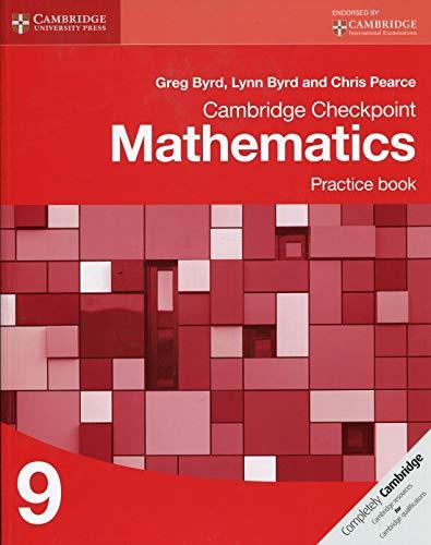 Cambridge Checkpoint Mathematics Practice Book 9 (Cambridge International Examinations): Byrd, Greg...