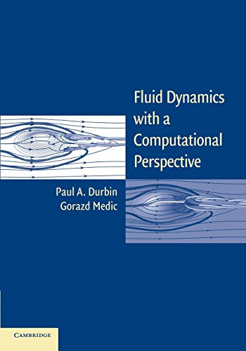 9781107699311: Fluid Dynamics with a Computational Perspective
