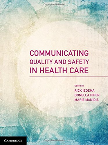 Communicating Quality and Safety in Health Care: Iedema, Rick; Piper, Donnella; Manidis, Marie