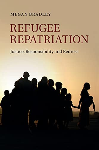 9781107699557: Refugee Repatriation: Justice, Responsibility and Redress