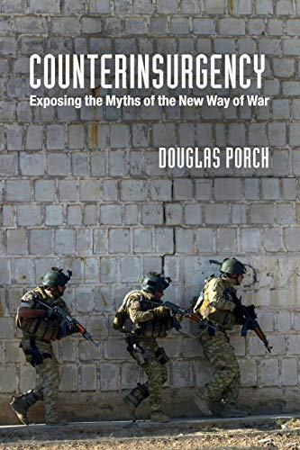 9781107699847: Counterinsurgency: Exposing the Myths of the New Way of War
