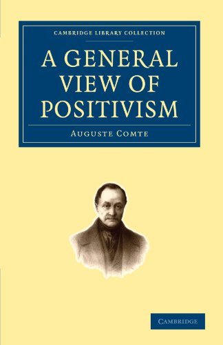 A General View of Positivism: Comte, Auguste