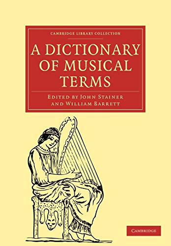 9781108000918: A Dictionary of Musical Terms (Cambridge Library Collection - Music)