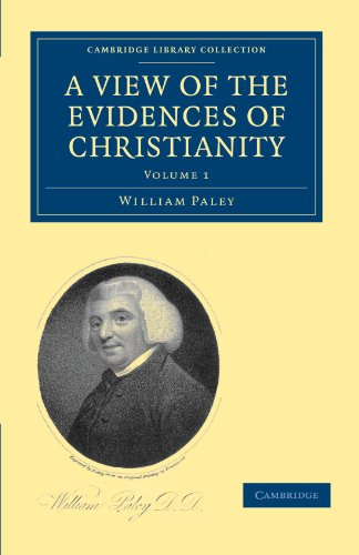 A View of the Evidences of Christianity: WILLIAM PALEY