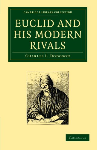 Euclid and His Modern Rivals: Charles L. Dodgson