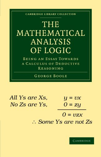 9781108001014: The Mathematical Analysis of Logic: Being an Essay Towards a Calculus of Deductive Reasoning (Cambridge Library Collection - Mathematics)