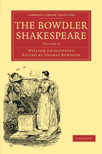 The Bowdler Shakespeare: WILLIAM SHAKESPEARE , EDITED BY THOMAS BOWDLER