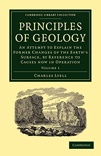 9781108001359: Principles of Geology: An Attempt to Explain the Former Changes of the Earth's Surface, by Reference to Causes now in Operation (Cambridge Library Collection - Earth Science)