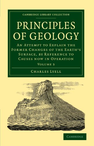 9781108001373: Principles of Geology: An Attempt to Explain the Former Changes of the Earth's Surface, by Reference to Causes now in Operation (Cambridge Library Collection - Earth Science)