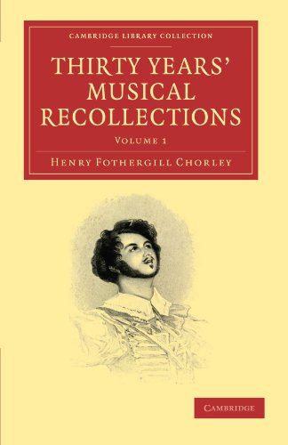 9781108001403: 1: Thirty Years' Musical Recollections (Cambridge Library Collection - Music)