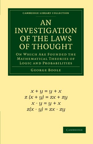 9781108001533: An Investigation of the Laws of Thought: On Which Are Founded the Mathematical Theories of Logic and Probabilities (Cambridge Library Collection - Mathematics)
