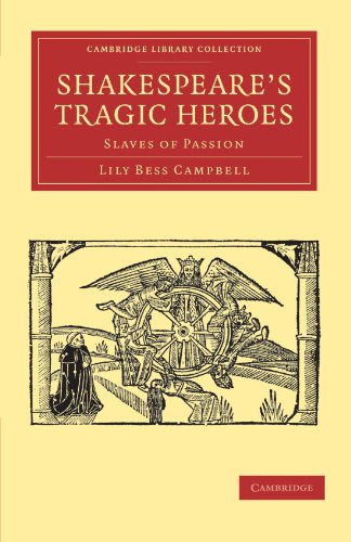 9781108002424: Shakespeare's Tragic Heroes: Slaves of Passion (Cambridge Library Collection - Shakespeare and Renaissance Drama)