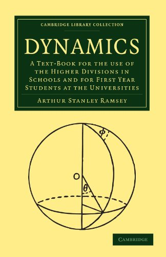 9781108003148: Dynamics: A Text-Book for the Use of the Higher Divisions in Schools and for First Year Students at the Universities (Cambridge Library Collection - Mathematics)