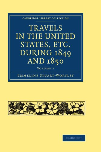 Travels in the United States, Etc. During 1849 and 1850: Emmeline Stuart-Wortley