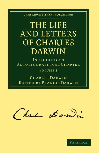 The Life and Letters of Charles Darwin: Darwin, Francis