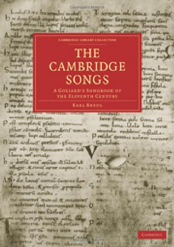 9781108003483: The Cambridge Songs: A Goliard's Songbook of the Eleventh Century (Cambridge Library Collection - History of Printing, Publishing and Libraries)