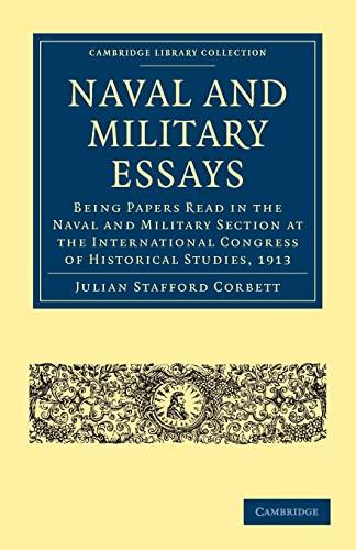 Naval and Military Essays: JULIAN STAFFORD CORBETT