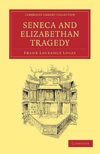 9781108003582: Seneca and Elizabethan Tragedy (Cambridge Library Collection - Shakespeare and Renaissance Drama)