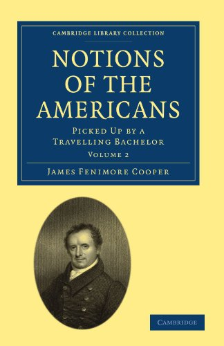 9781108003865: Notions of the Americans: Picked Up by a Travelling Bachelor (Cambridge Library Collection - North American History)