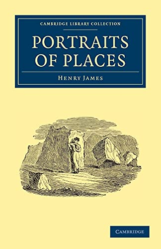 9781108003902: Portraits of Places (Cambridge Library Collection - North American History)