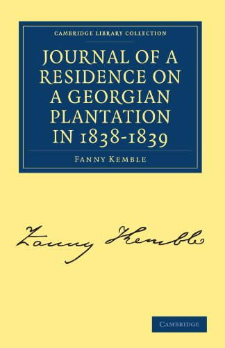 Journal of a Residence on a Georgian Plantation in 1838 1839: Fanny Kemble