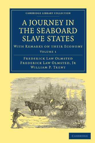 A Journey in the Seaboard Slave States: Frederick Law Olmsted