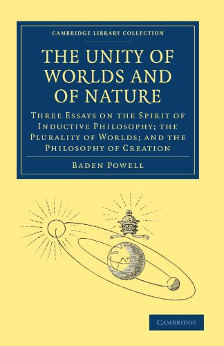 9781108004565: The Unity of Worlds and of Nature: Three Essays on the Spirit of Inductive Philosophy; the Plurality of Worlds; and the Philosophy of Creation (Cambridge Library Collection - Science and Religion)