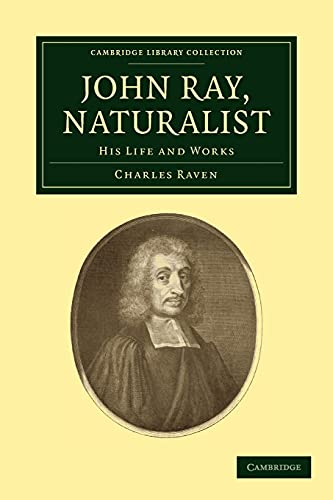 John Ray, Naturalist: His Life and Works: C. E. Raven