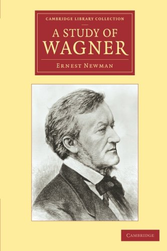 9781108004718: A Study of Wagner (Cambridge Library Collection - Music)