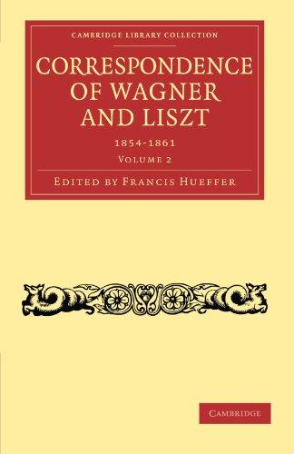 Correspondence of Wagner and Liszt: Franz Liszt