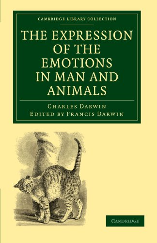 The Expression of the Emotions in Man and Animals (Cambridge Library Collection): Darwin, Charles
