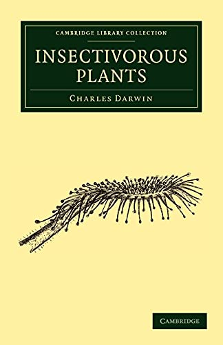 Insectivorous Plants (Cambridge Library Collection - Darwin,: Charles Darwin