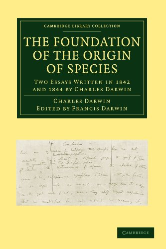 9781108004886: The Foundation of the Origin of Species: Two Essays Written in 1842 and 1844 by Charles Darwin (Cambridge Library Collection - Darwin, Evolution and Genetics)