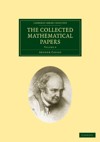 The Collected Mathematical Papers: Arthur Cayley