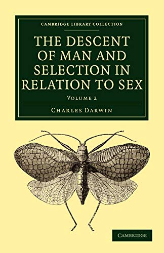 9781108005104: 2: The Descent of Man and Selection in Relation to Sex (Cambridge Library Collection - Darwin, Evolution and Genetics)