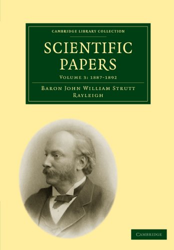 Scientific Papers (Cambridge Library Collection - Mathematics): John William Strutt