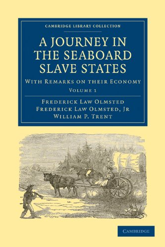 A Journey in the Seaboard Slave States: FREDERICK LAW OLMSTED,