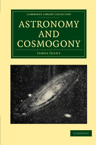 9781108005623: Astronomy and Cosmogony (Cambridge Library Collection - Astronomy)