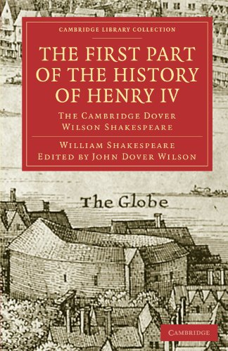 The First Part of the History of Henry IV: WILLIAM SHAKESPEARE , EDITED BY JOHN DOVER WILSON